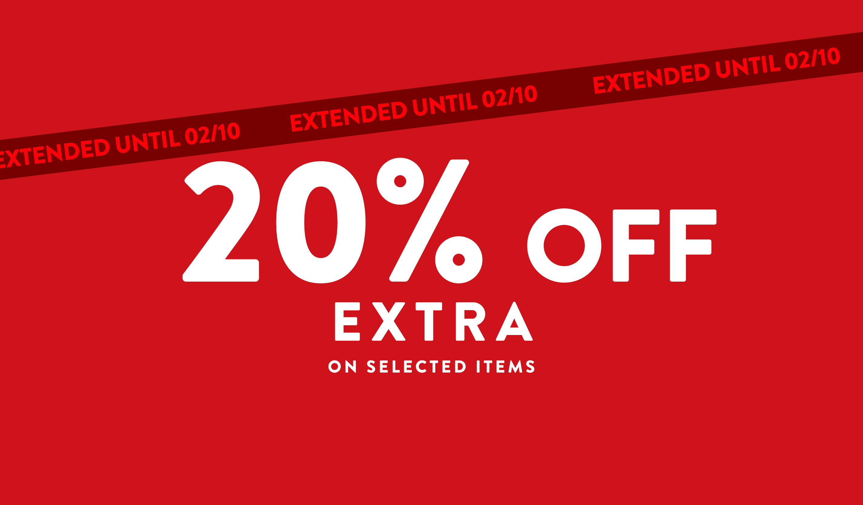 20% OFF EXTRA ON SELECTED ITEM